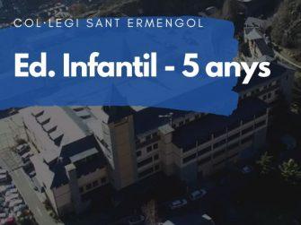 COL·LEGI SANT ERMENGOL - INFANTIL 5 ANYS