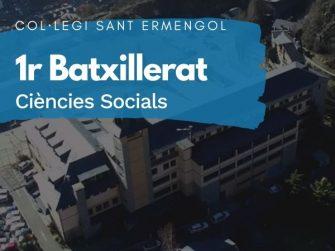 COL·LEGI SANT ERMENGOL - 1 BATXILLERAT CIÈNCIES SOCIALS