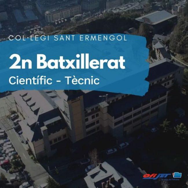 COL·LEGI SANT ERMENGOL - 2 BATXILLERAT CIÈNTIFIC-TÈCNIC