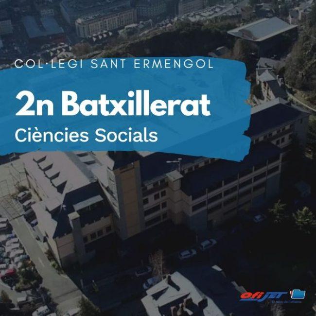 COL·LEGI SANT ERMENGOL - 2 BATXILLERAT CIÈNCIES SOCIALS